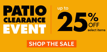 patio clearance event. up to 25 percent off.
