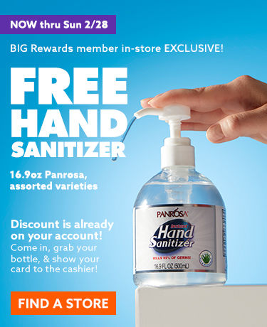 Now through Sunday 2/28 Big rewards member in store exclusive free hand sanitizer find a store