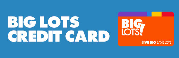 Big Lots Credit Card. Easy Way to Pay. Use your card in store or online.