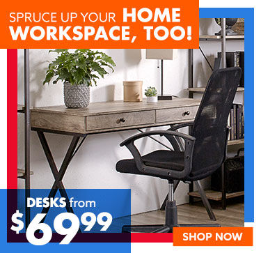 Desks from 69.99 shop now