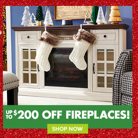 Fireplaces up to 200 dollars off Shop Now.