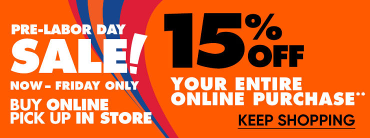 Buy Online Pick Up In Store. 15 percent Off Your Entire Online Purchase.