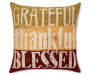 Grateful Thankful Blessed Throw Pillow 18 inch x 18 inch silo front