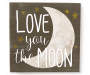 Love You to the Moon Box Plaque silo front