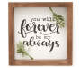 PLAQUE 6X6 GREENERYFOREVER ALWAYS
