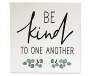 PLAQUE BE KIND 8X8