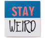 Stay Weird Box Wall Plaque silo front