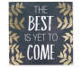 The Best is Yet to Come Gold Leaf Box Wall Plaque Silo Image Front View